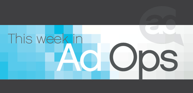 Ad Quality and Programmatic Round Out This Week